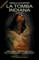 La tomba indiana - Slaughter, Frank G.