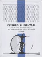 Disturbi alimentari. Valutazione psicopatologica multidimensionale e terapia integrata - Pruneti, Carlo