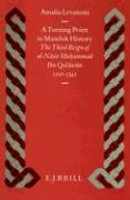 A Turning Point in Mamluk History: The Third Reign of Al-Nasir Muhammad Ibn Qalawun (1310-1341) - Levanoni, Amalia