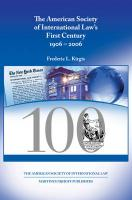 The American Society of International Law's First Century: 1906-2006 - Kirgis, Frederic L.