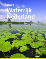 ANWB Waterrijk Nederland / druk 1 - Vreuls, P.