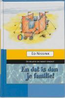 En dat is dan je familie ! / druk 1 - Nissink, E.