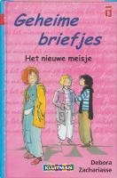 Geheime briefjes / Het nieuwe meisje / druk 1 - Zachariasse, D.
