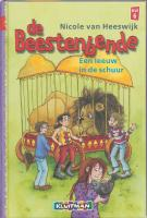 De Beestenbende / een leeuw in de schuur / druk 1 - Heeswijk, N. van