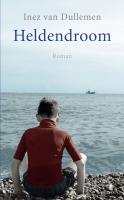 Heldendroom / druk 3 - Dullemen, I. van