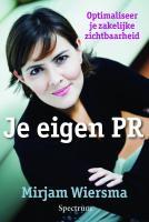 Je eigen PR / druk 1 - Wiersma, M.
