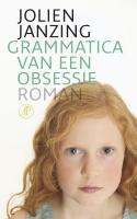 Grammatica van een obsessie / druk 1 - Janzing, J.