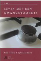 Leven met een dwangstoornis / druk 1 - Sterk, F.; Swaen, S.