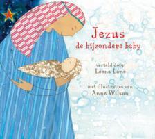 Jezus de bijzondere baby / druk 1 - Lane, Leena