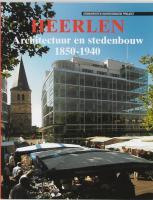 Heerlen architectuur & stedenbouw / druk 1 - Geest, J. van