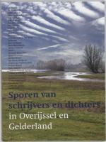 Sporen van schrijvers en dichters in Overijssel en Gelderland / druk 1