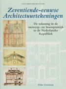 Zeventiende-eeuwse architectuurtekeningen / druk 1 - Gerritsen, E.