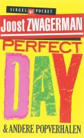 Perfect Day / druk 3 - Zwagerman, J.