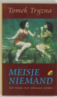 Meisje Niemand / druk Heruitgave - Tryzna, T.
