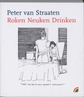 Roken neuken drinken / druk 1 - Straaten, P. van