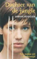 Dochter van de jungle / druk 1 - Kuegler, S.