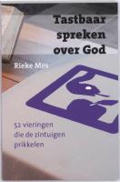 Tastbaar spreken over God / druk 1 - Mes, Rieke