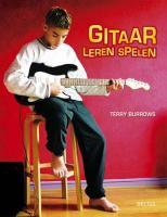 Gitaar leren spelen / druk 1 - Burrows, T.