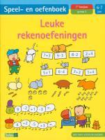Speel- en oefenboek / leuke rekenoefeningen (6-7 jaar) / druk 1
