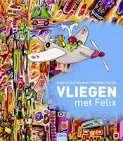 Vliegen met Felix / druk 1 - Koolen, M.