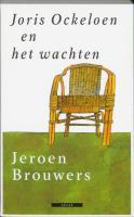Joris Ockeloen en het wachten / druk 1 - Brouwers, J.