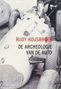 De archeologie van de auto / druk 2 - Kousbroek, R.