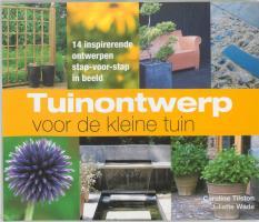 Tuinontwerp voor de kleine tuin / druk 1 - Tilston, C.