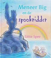 Meneer Big en de spookridder / druk 1 - Spee, G.