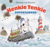 Henkie het supertankie / druk 1 - Straaten, H. van
