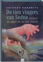 De tien vingers van Sedna / druk 4 - Horowitz, A.