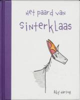 Het paard van Sinterklaas / druk 1 - Hartog, A.
