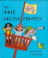 De drie kleine piraten / druk 1 - Adams, G.