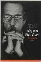 Weg met Piet Vroon / druk 1 - Busato, V.
