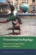 Transnational Archipelago: Perspectives on Cape Verdean Migration and Diaspora