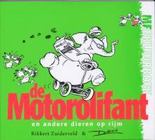 De Motorolifant / druk 1 - Zuiderveld, R.