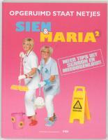 Opgeruimd staat netjes Sien en Maria / 2 / druk 2 - Merveille, I.; Clerck, S. De; Marien, M.