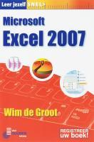Leer jezelf SNEL.... / Microsoft Excel 2007 / druk 1 - Groot, W. de