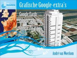 Digital lifestyle:Google extra's / druk 1 - Woerkom, A. van