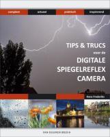 Tips & trucs voor de Digitale spiegelreflexcamera / druk 1 - Frederiks, Hans