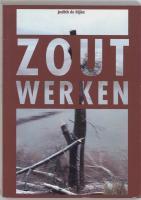 Zoutwerken / druk 1 - Rijke, J. de