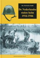De Nederlandse stalen helm / druk 1 - Joode, K. de