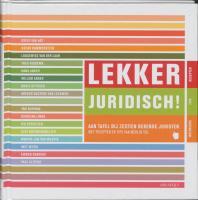 Lekker Juridisch! / druk 1 - Tol, M.