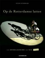 Op de Rotterdamse latten / druk ND - Ouwerkerk, P.