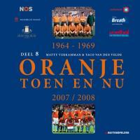 Oranje Toen en Nu / 8 / druk 1 - Verkamman, M.; Velde, T. van den