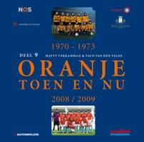 Oranje Toen en Nu / 9 / druk 1 - Verkamman, Matty; Velde, Taco van den