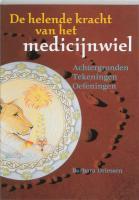 De helende kracht van het medicijnwiel / druk 1 - Driessen, B.