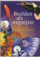 Beelden als wegwijzer / druk 1 - Driessen, B.