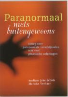 Paranormaal niets buitengewoons / druk 4 - Schols, J.; Verhaar, M.