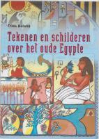 Tekenen en schilderen over het oude Egypte / druk 1 - Boland, F.