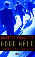Goud geld / druk 1 - Vonnegut, Norbert